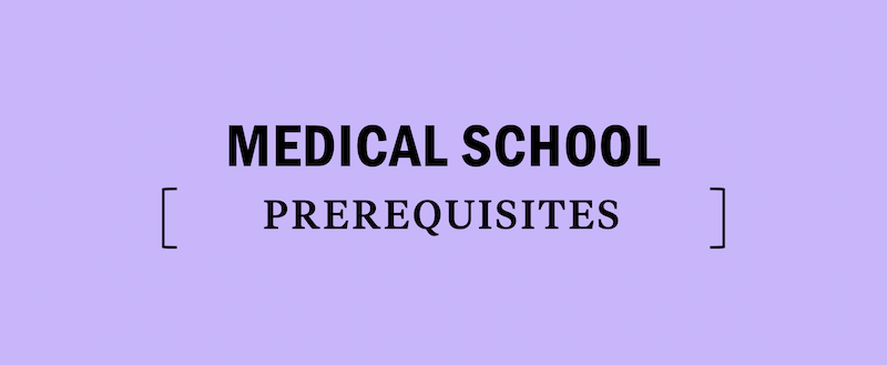 prerequisites-requirements-medical-school-mcat-prep-study-admissions-admission-get-in-required