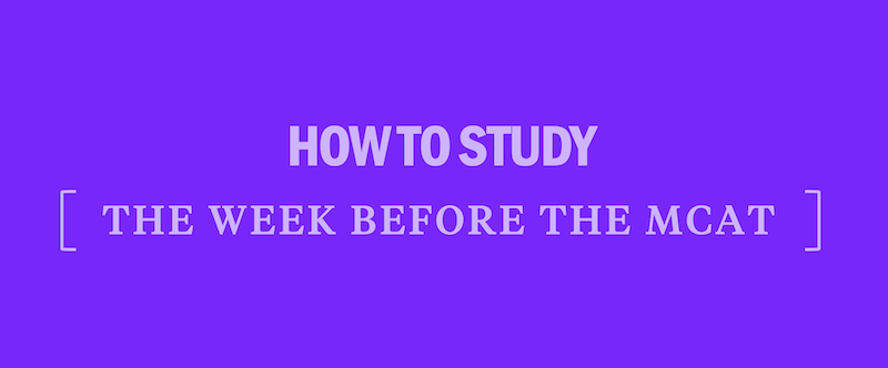 study-for-the-mcat-the-week-before-the-mcat