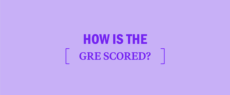 how-is-the-gre-scored-gre-scoring