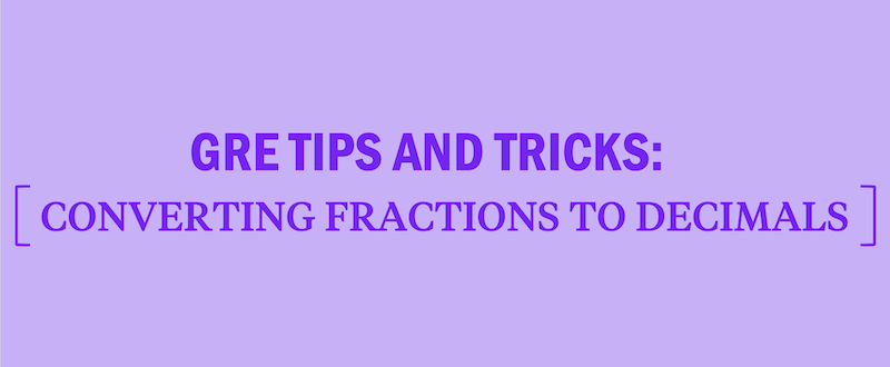gre-math-tips-converting-fractions-to-decimals