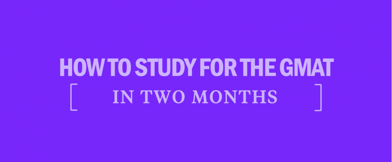study-for-the-gmat-in-2-months-gmat-prep