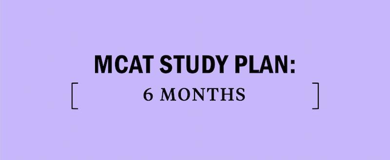 mcat-study-schedule-plan-6-months-six-month-how-to-prep-prepare