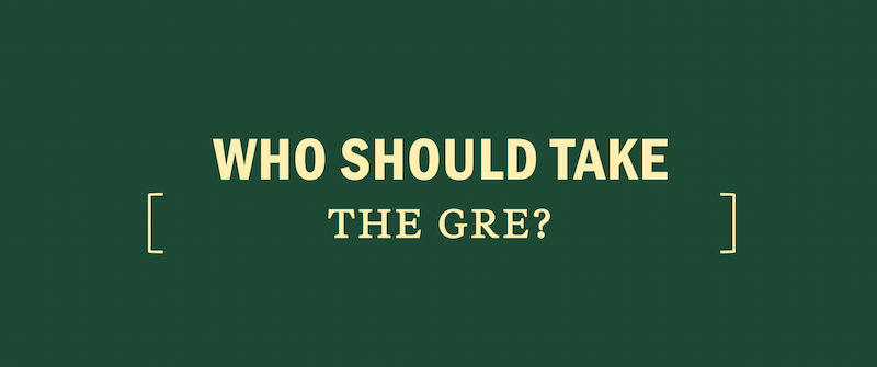 who-takes-the-gre-should-i-you-why-take-need-to-optional-required-require-requirements